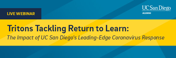 """Live Webinar"" and UC San Diego Alumni logo in a blue bar above event title ""Tritons Tackling Return to Learn: The Impact of UC San Diego"